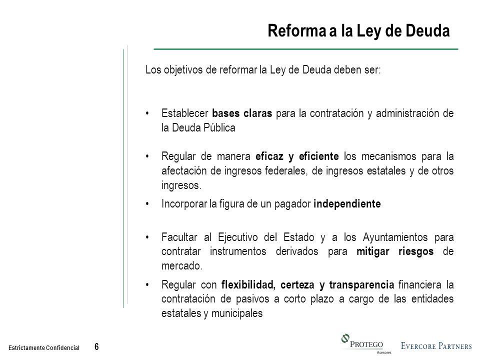 Estrictamente Confidencial 5 Reforma Constitucional con enfoque a PPS Los PPS presentan el riesgo de presupuestación multianual, por lo que el Estado debe prever y asegurar las partidas presupuestarias correspondientes así como involucrar al Congreso en la evaluación y presupuestación durante la vigencia de los proyectos.