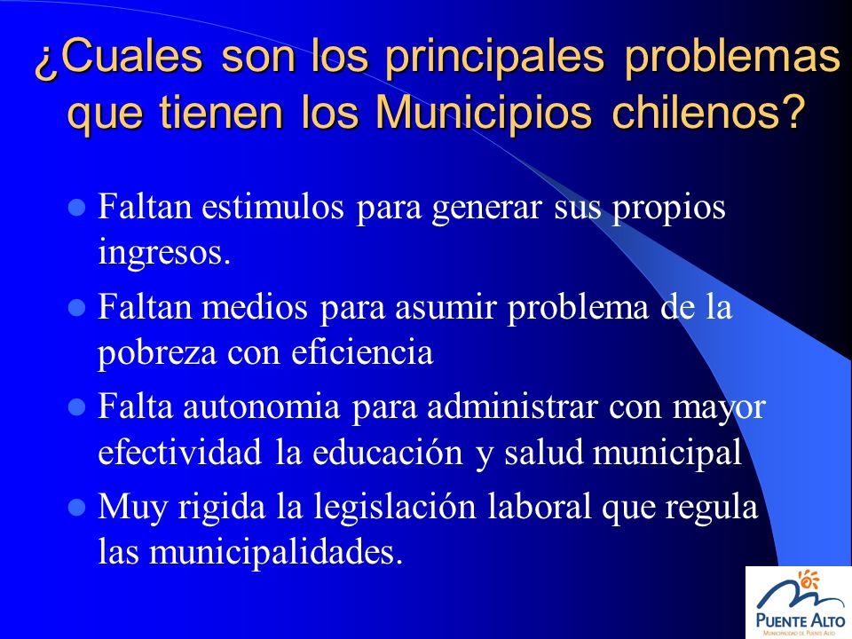 ¿Cuales son los principales problemas que tienen los Municipios chilenos? Faltan estimulos para generar sus propios ingresos. Faltan medios para asumi