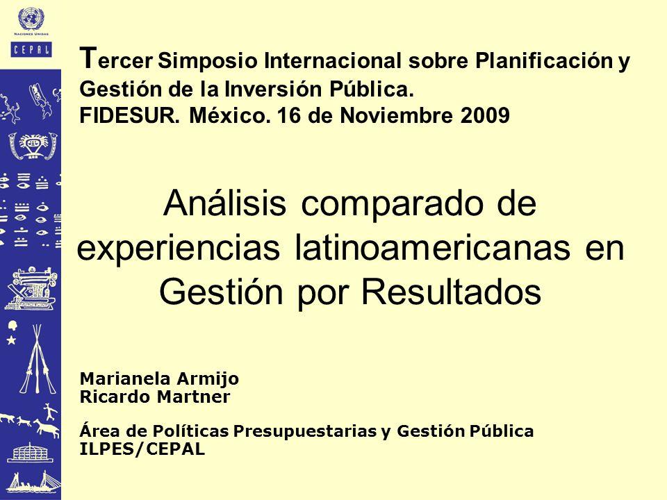 Análisis comparado de experiencias latinoamericanas en Gestión por Resultados Marianela Armijo Ricardo Martner Área de Políticas Presupuestarias y Ges