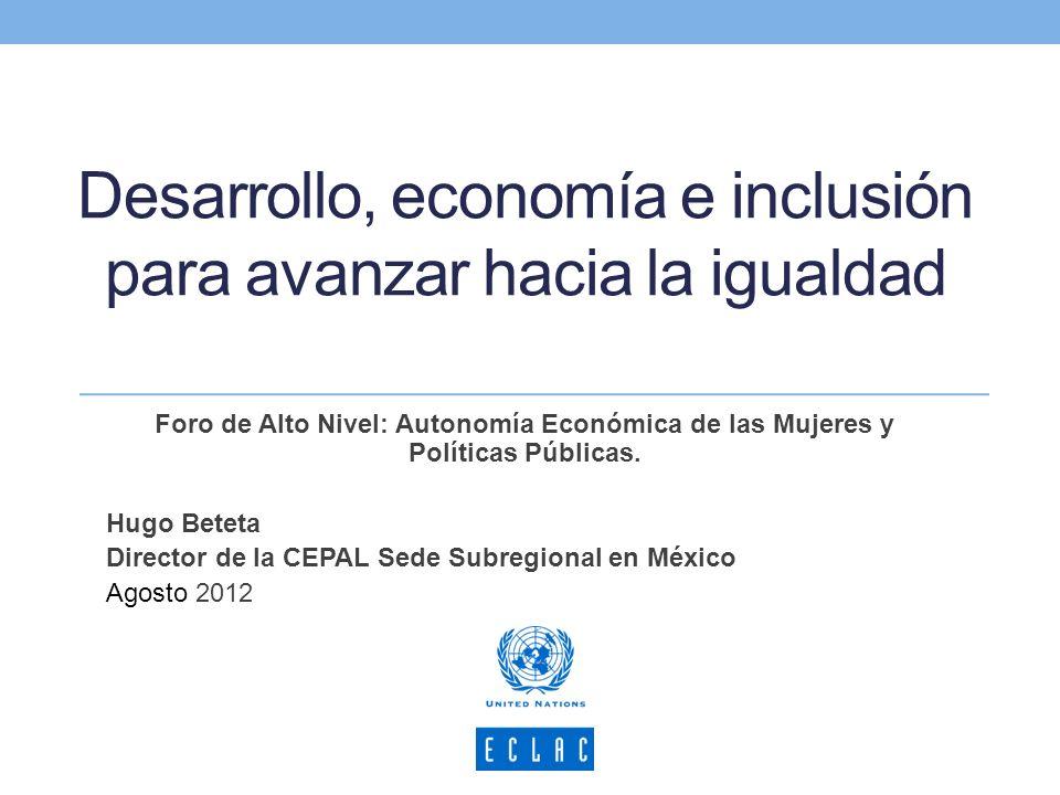 Desarrollo, economía e inclusión para avanzar hacia la igualdad Foro de Alto Nivel: Autonomía Económica de las Mujeres y Políticas Públicas. Hugo Bete