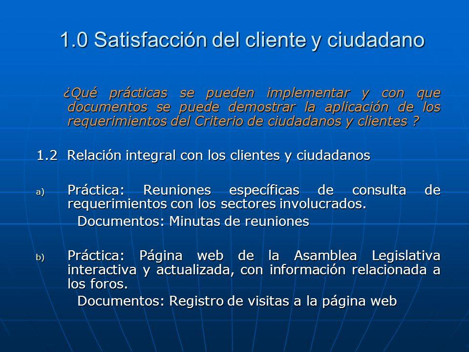 1.0 Satisfacción del cliente y ciudadano ¿Qué prácticas se pueden implementar y con que documentos se puede demostrar la aplicación de los requerimien