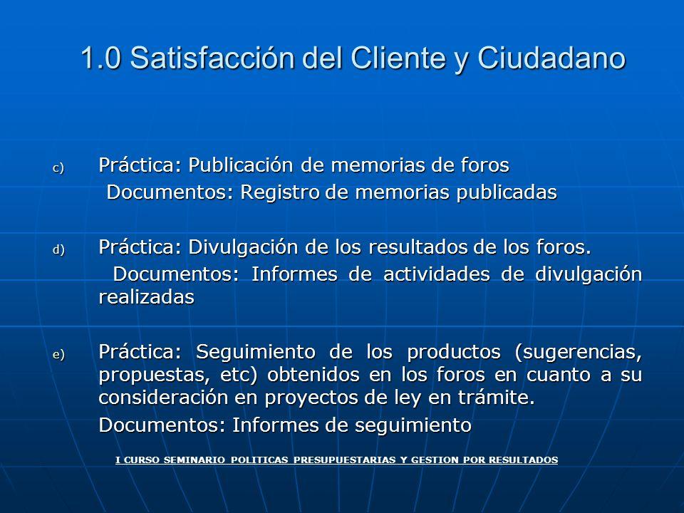 1.0 Satisfacción del Cliente y Ciudadano c) Práctica: Publicación de memorias de foros Documentos: Registro de memorias publicadas Documentos: Registr