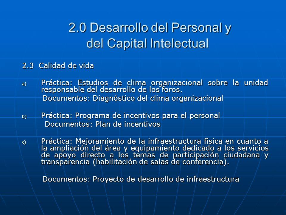 2.0 Desarrollo del Personal y del Capital Intelectual 2.0 Desarrollo del Personal y del Capital Intelectual 2.3 Calidad de vida a) Práctica: Estudios