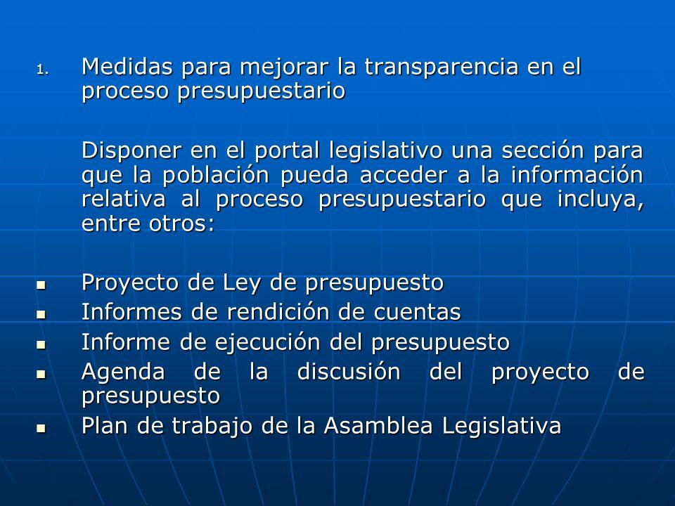 1. Medidas para mejorar la transparencia en el proceso presupuestario Disponer en el portal legislativo una sección para que la población pueda accede
