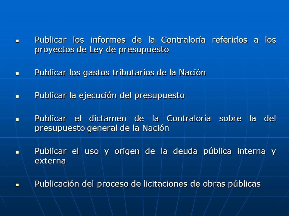 Publicar los informes de la Contraloría referidos a los proyectos de Ley de presupuesto Publicar los informes de la Contraloría referidos a los proyec