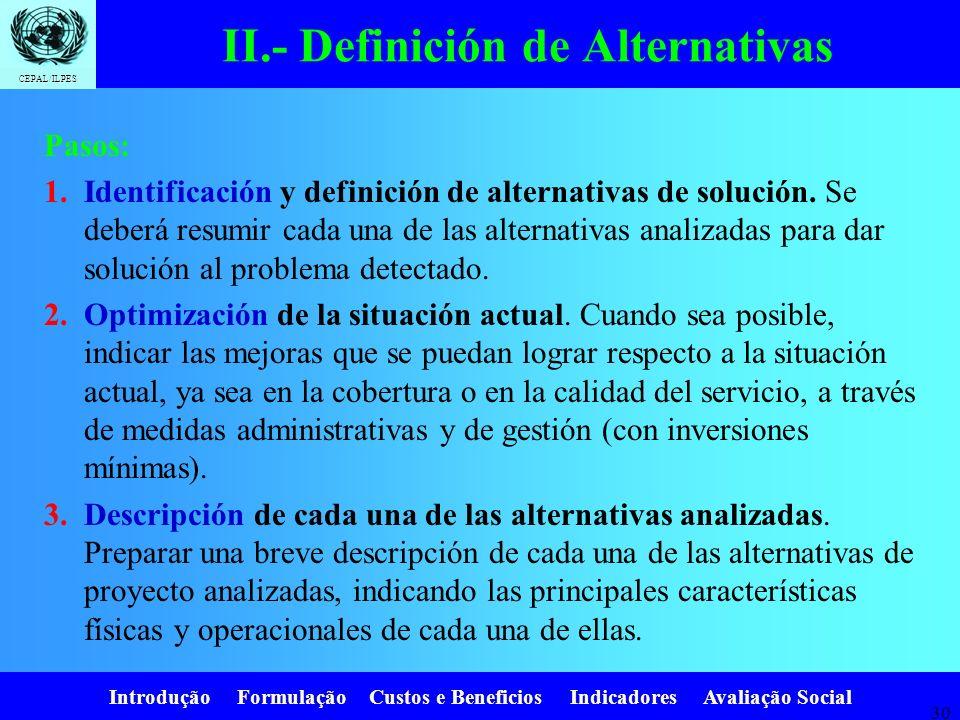 Introdução Formulação Custos e Beneficios Indicadores Avaliação Social CEPAL/ILPES 29. I.- 5.- Determinación del Déficit I.-Diagnóstico de la Situació