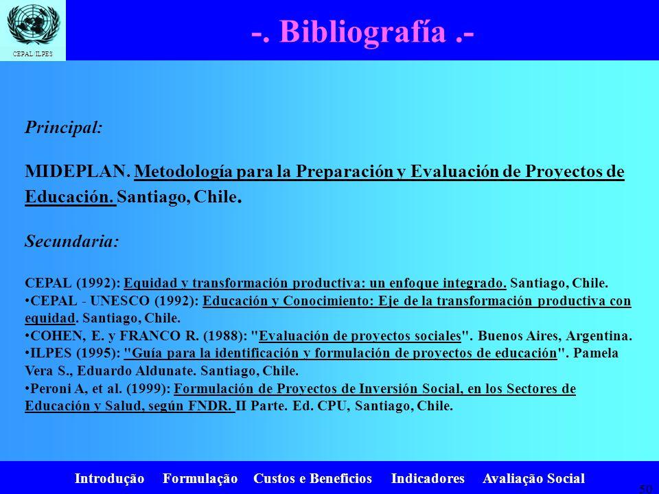 Introdução Formulação Custos e Beneficios Indicadores Avaliação Social CEPAL/ILPES 49 Etapas del Estudio de Preinversión I.- Diagnóstico de la Situaci
