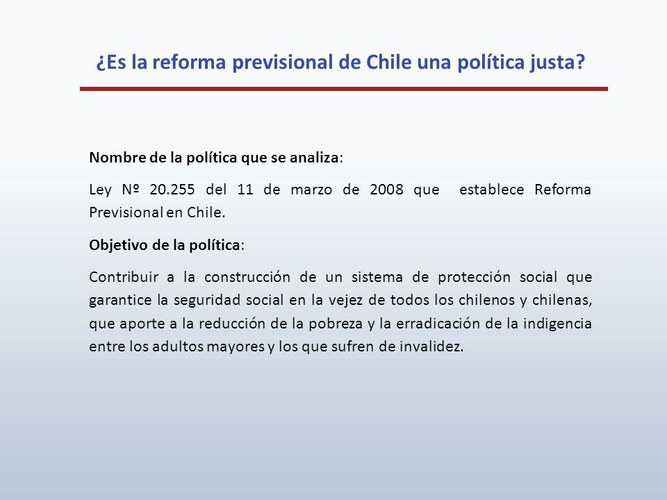¿Es la reforma previsional de Chile una política justa? Nombre de la política que se analiza: Ley Nº 20.255 del 11 de marzo de 2008 que establece Refo