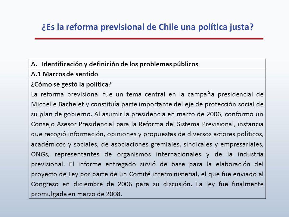 ¿Es la reforma previsional de Chile una política justa? A.Identificación y definición de los problemas públicos A.1 Marcos de sentido ¿Cómo se gestó l