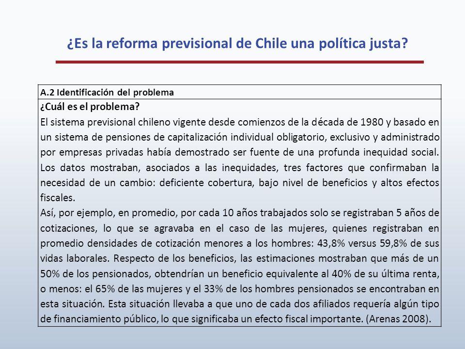 ¿Es la reforma previsional de Chile una política justa? A.2 Identificación del problema ¿ Cuál es el problema? El sistema previsional chileno vigente