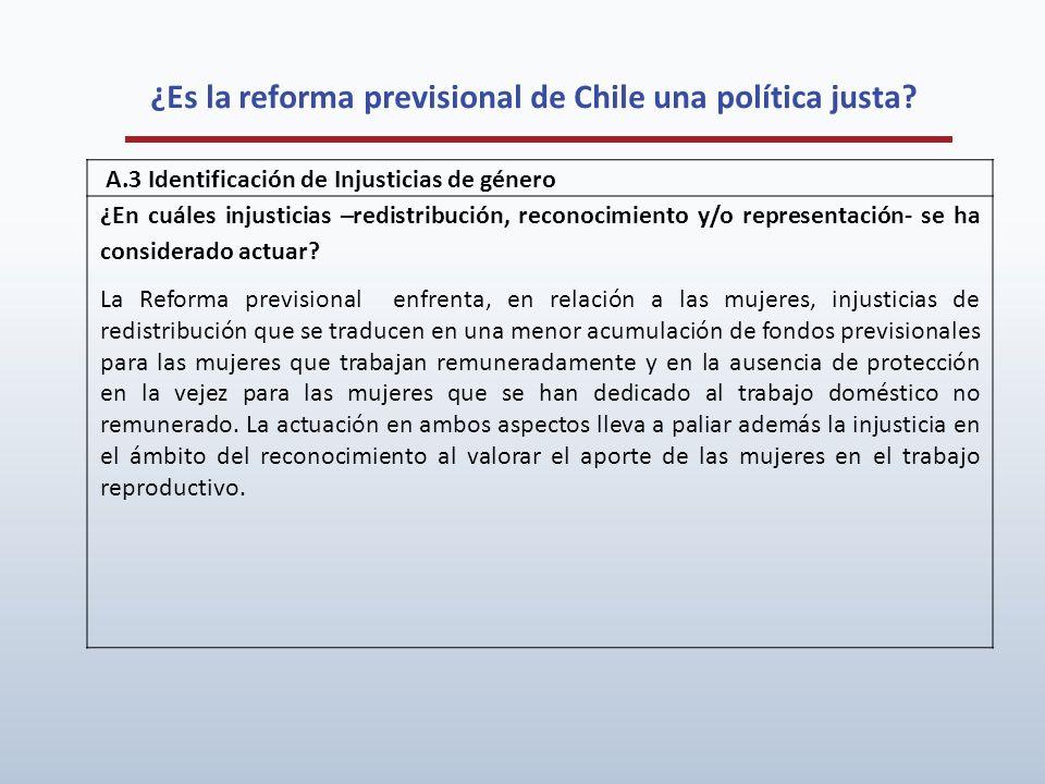 ¿Es la reforma previsional de Chile una política justa? A.3 Identificación de Injusticias de género ¿En cuáles injusticias –redistribución, reconocimi