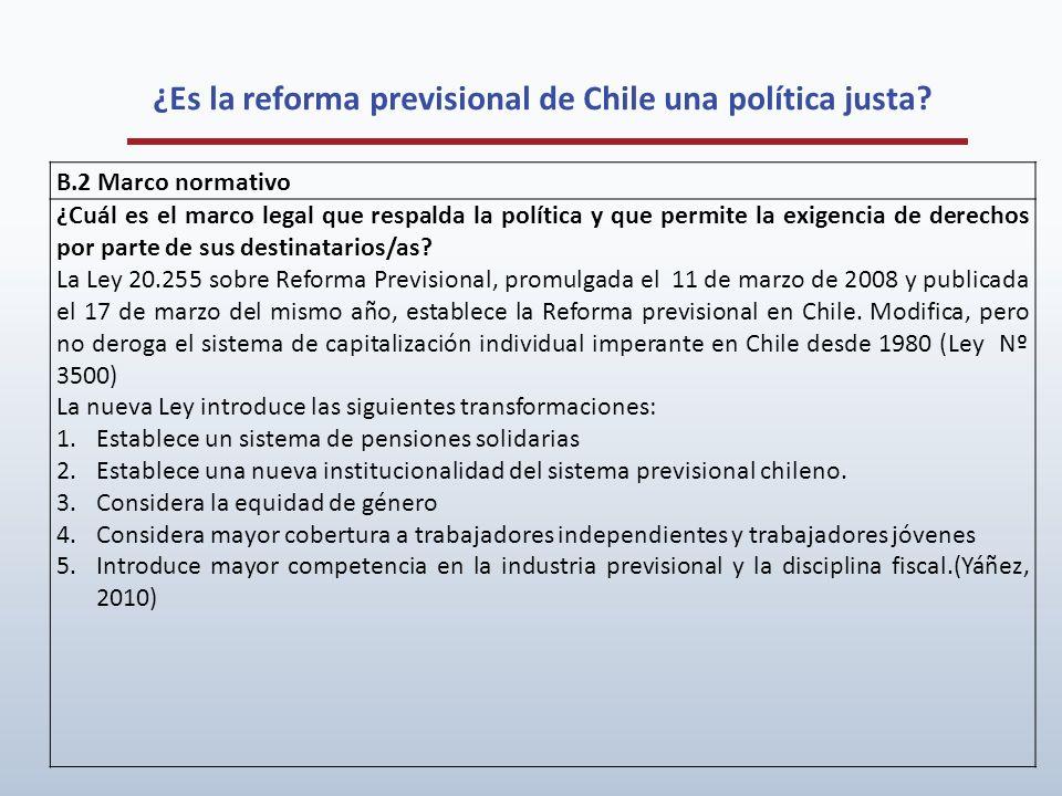 ¿Es la reforma previsional de Chile una política justa? B.2 Marco normativo ¿Cuál es el marco legal que respalda la política y que permite la exigenci