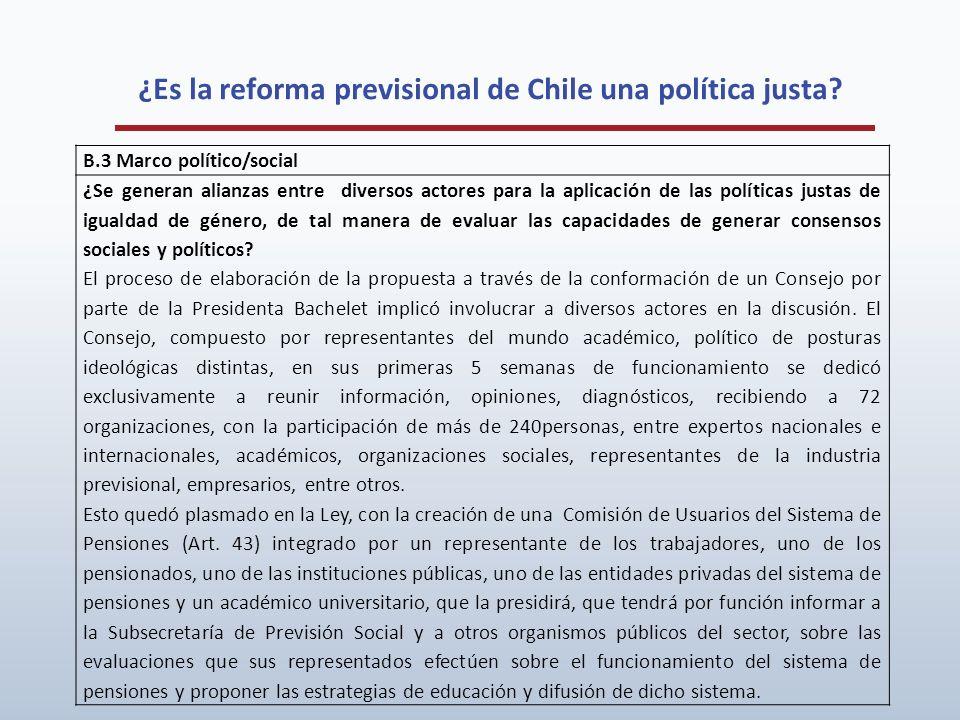 ¿Es la reforma previsional de Chile una política justa? B.3 Marco político/social ¿Se generan alianzas entre diversos actores para la aplicación de la