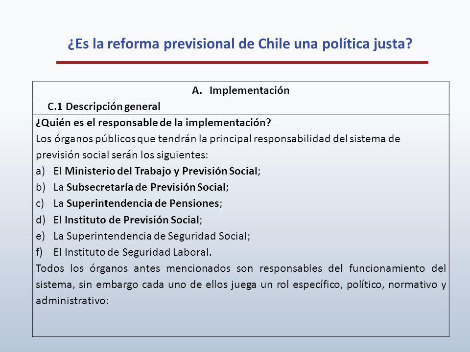 ¿Es la reforma previsional de Chile una política justa? A.Implementación C.1 Descripción general ¿Quién es el responsable de la implementación? Los ór
