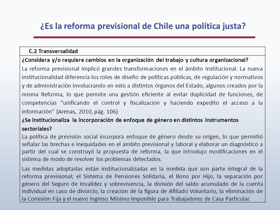 ¿Es la reforma previsional de Chile una política justa? C.2 Transversalidad ¿Considera y/o requiere cambios en la organización del trabajo y cultura o