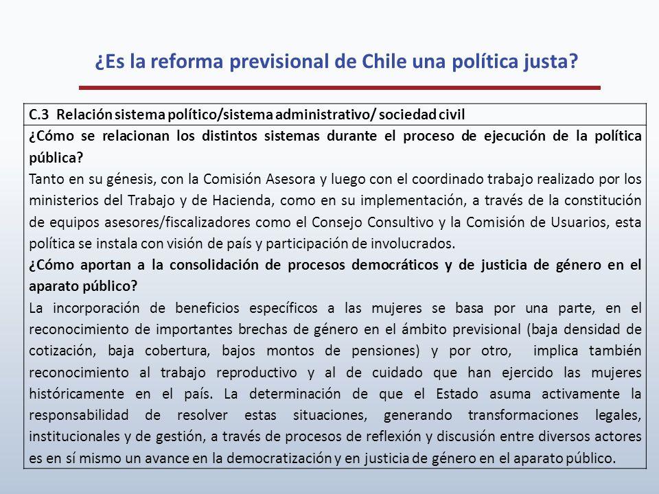 ¿Es la reforma previsional de Chile una política justa? C.3 Relación sistema político/sistema administrativo/ sociedad civil ¿Cómo se relacionan los d