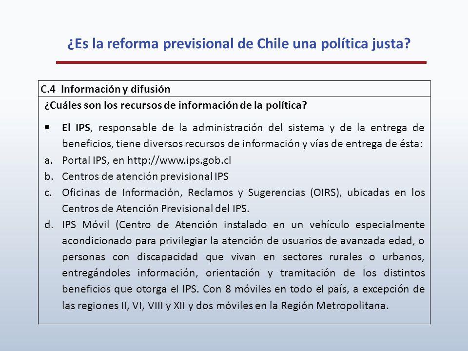 ¿Es la reforma previsional de Chile una política justa? C.4 Información y difusión ¿Cuáles son los recursos de información de la política? El IPS, res