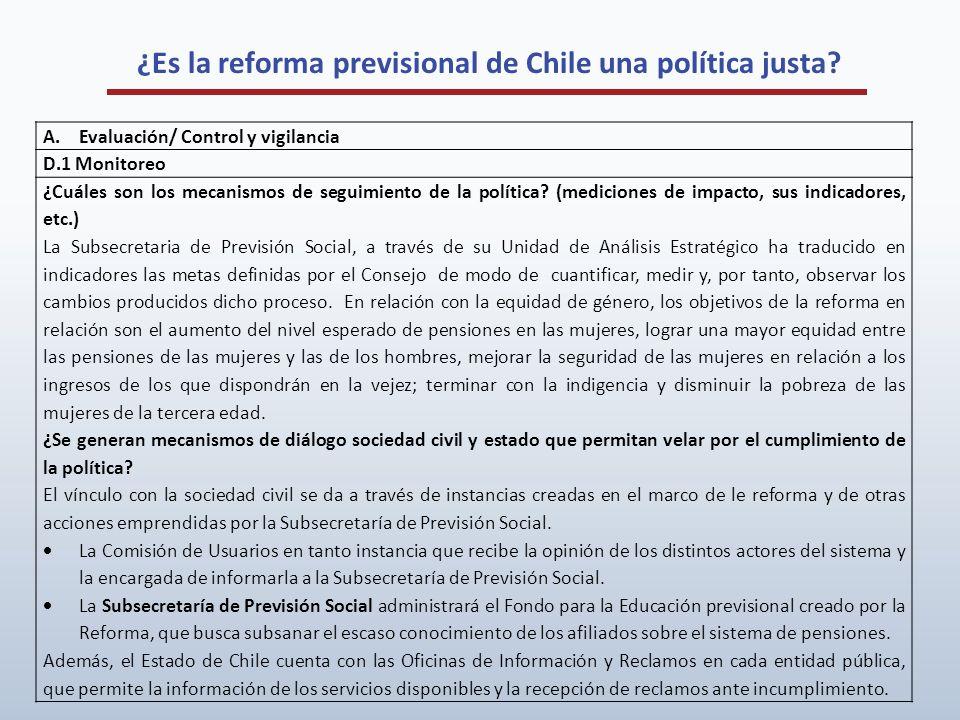 ¿Es la reforma previsional de Chile una política justa? A.Evaluación/ Control y vigilancia D.1 Monitoreo ¿Cuáles son los mecanismos de seguimiento de