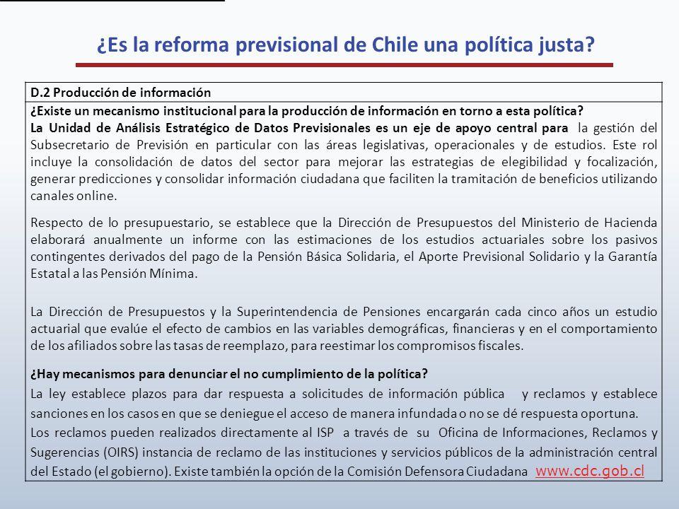 ¿Es la reforma previsional de Chile una política justa? D.2 Producción de información ¿Existe un mecanismo institucional para la producción de informa