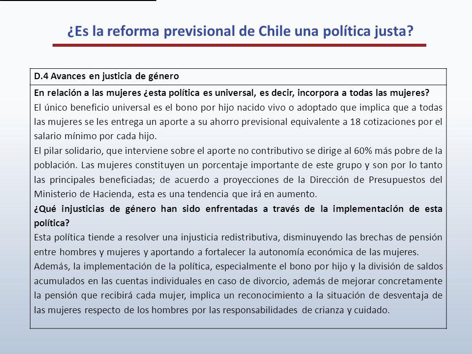 ¿Es la reforma previsional de Chile una política justa? D.4 Avances en justicia de género En relación a las mujeres ¿esta política es universal, es de