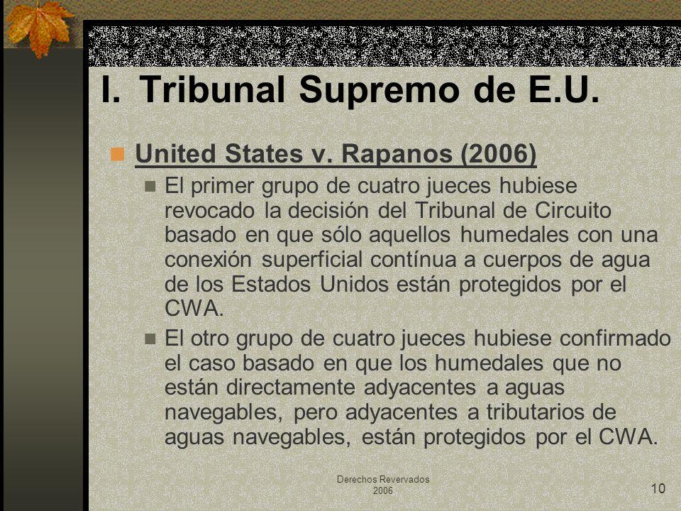 Derechos Revervados 2006 10 United States v. Rapanos (2006) El primer grupo de cuatro jueces hubiese revocado la decisión del Tribunal de Circuito bas