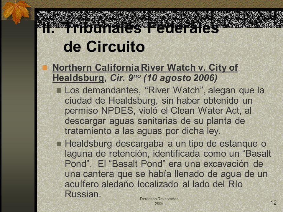 Derechos Revervados 2006 12 Northern California River Watch v. City of Healdsburg, Cir. 9 no (10 agosto 2006) Los demandantes, River Watch, alegan que