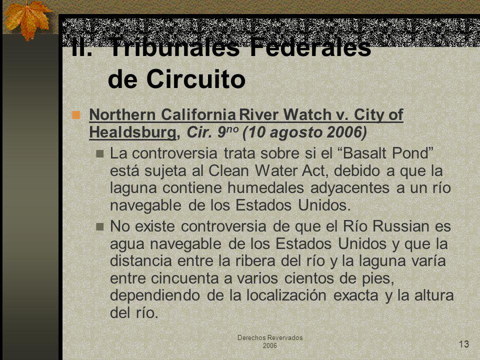 Derechos Revervados 2006 13 Northern California River Watch v. City of Healdsburg, Cir. 9 no (10 agosto 2006) La controversia trata sobre si el Basalt