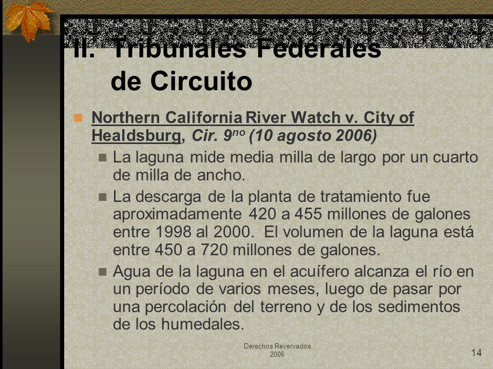 Derechos Revervados 2006 14 Northern California River Watch v. City of Healdsburg, Cir. 9 no (10 agosto 2006) La laguna mide media milla de largo por