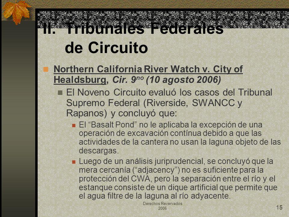 Derechos Revervados 2006 15 Northern California River Watch v. City of Healdsburg, Cir. 9 no (10 agosto 2006) El Noveno Circuito evaluó los casos del