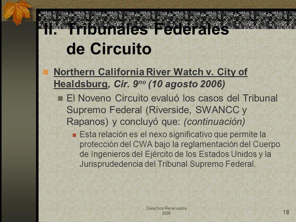 Derechos Revervados 2006 16 Northern California River Watch v. City of Healdsburg, Cir. 9 no (10 agosto 2006) El Noveno Circuito evaluó los casos del