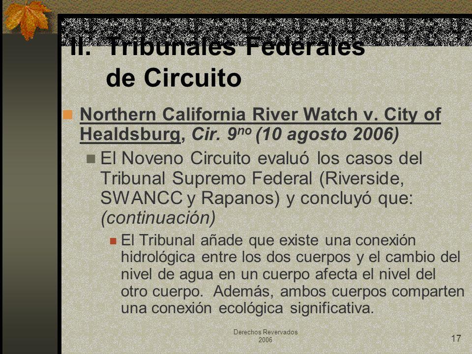Derechos Revervados 2006 17 Northern California River Watch v. City of Healdsburg, Cir. 9 no (10 agosto 2006) El Noveno Circuito evaluó los casos del