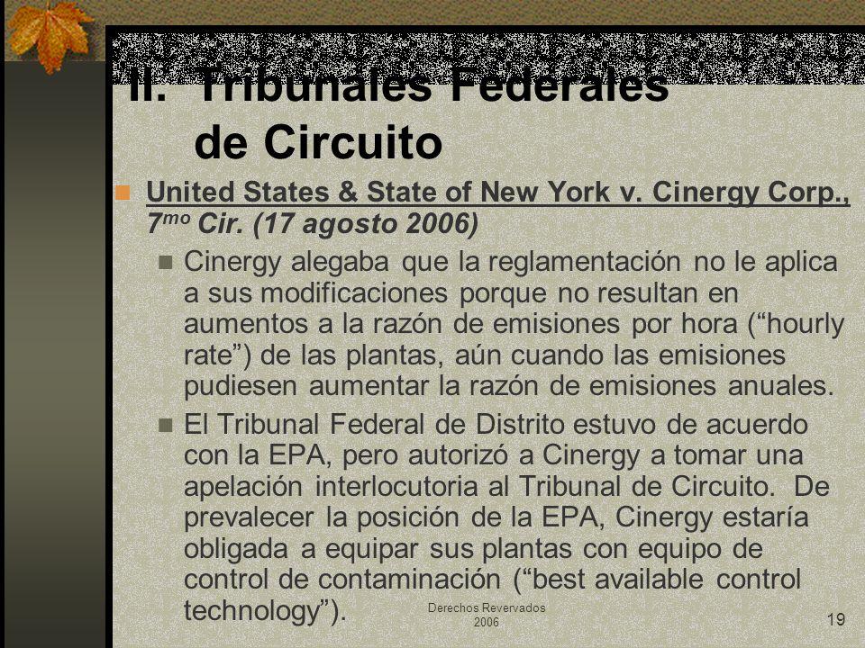 Derechos Revervados 2006 19 United States & State of New York v. Cinergy Corp., 7 mo Cir. (17 agosto 2006) Cinergy alegaba que la reglamentación no le