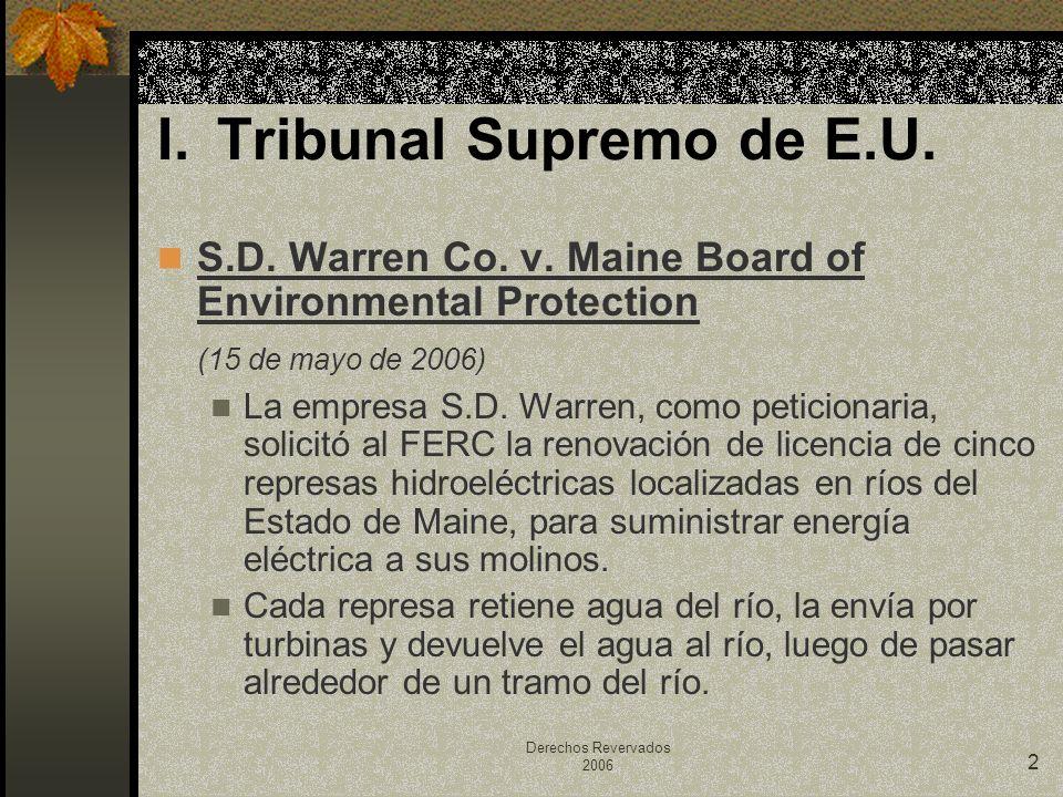 Derechos Revervados 2006 2 I.Tribunal Supremo de E.U. S.D. Warren Co. v. Maine Board of Environmental Protection (15 de mayo de 2006) La empresa S.D.