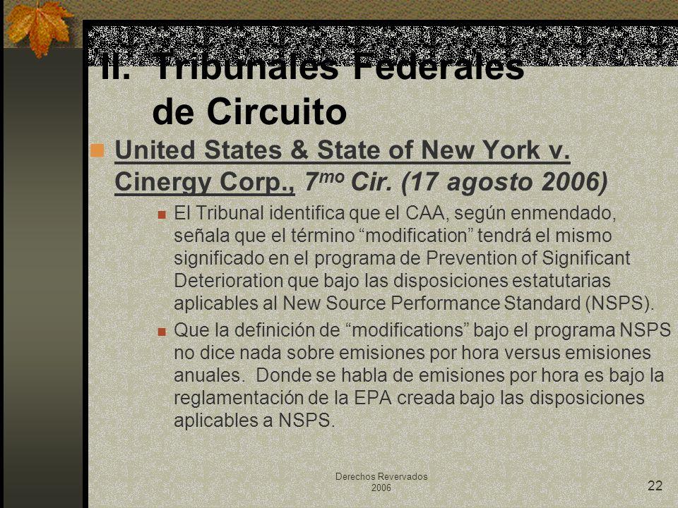 Derechos Revervados 2006 22 United States & State of New York v. Cinergy Corp., 7 mo Cir. (17 agosto 2006) El Tribunal identifica que el CAA, según en