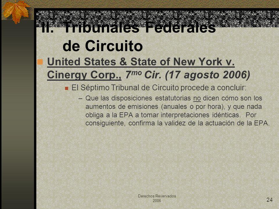 Derechos Revervados 2006 24 United States & State of New York v. Cinergy Corp., 7 mo Cir. (17 agosto 2006) El Séptimo Tribunal de Circuito procede a c