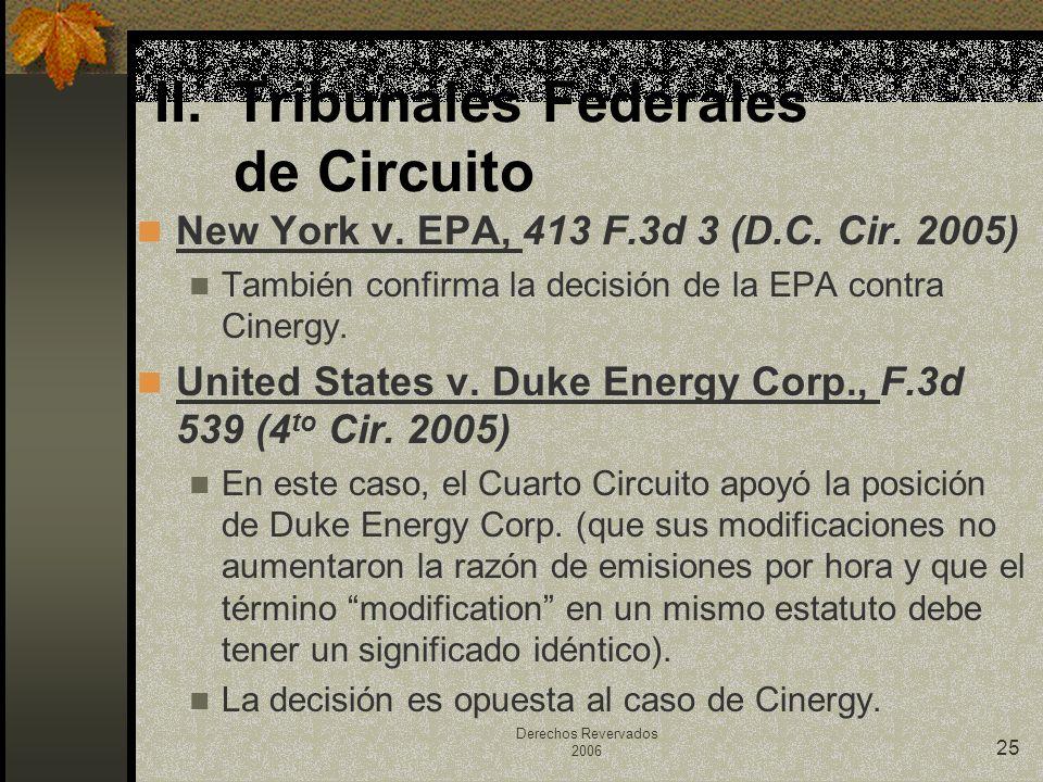 Derechos Revervados 2006 25 New York v. EPA, 413 F.3d 3 (D.C. Cir. 2005) También confirma la decisión de la EPA contra Cinergy. United States v. Duke