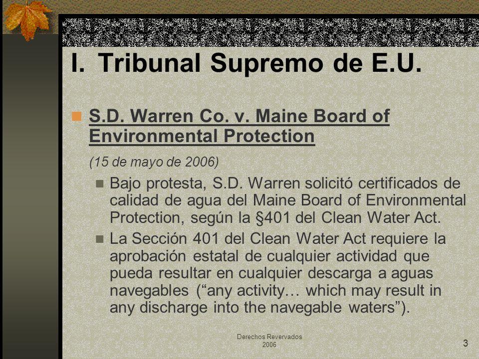 Derechos Revervados 2006 3 S.D. Warren Co. v. Maine Board of Environmental Protection (15 de mayo de 2006) Bajo protesta, S.D. Warren solicitó certifi