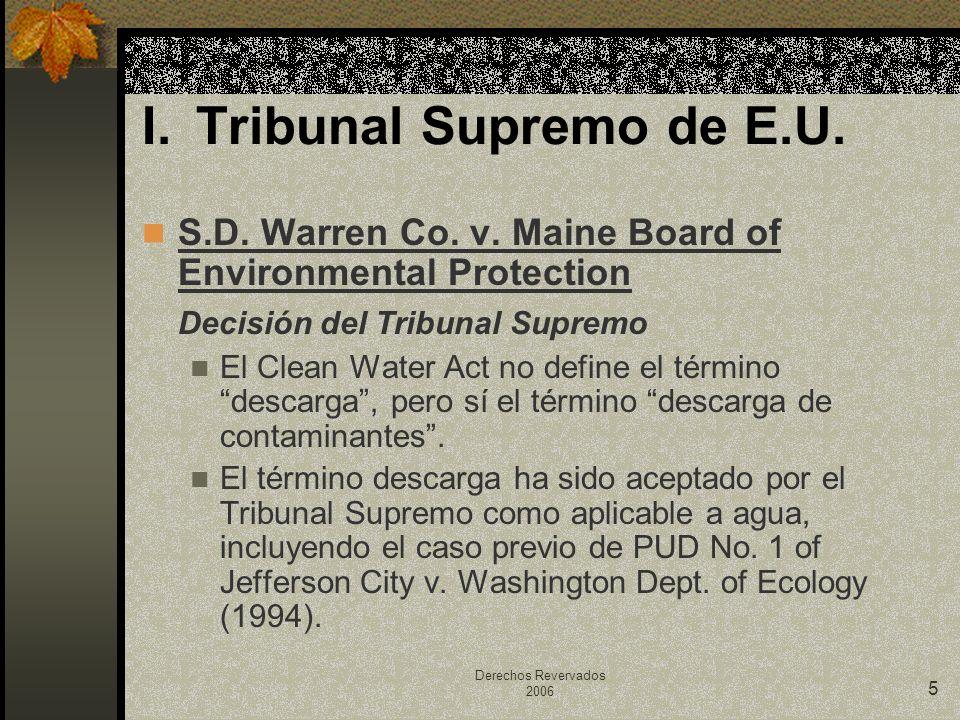 Derechos Revervados 2006 5 S.D. Warren Co. v. Maine Board of Environmental Protection Decisión del Tribunal Supremo El Clean Water Act no define el té