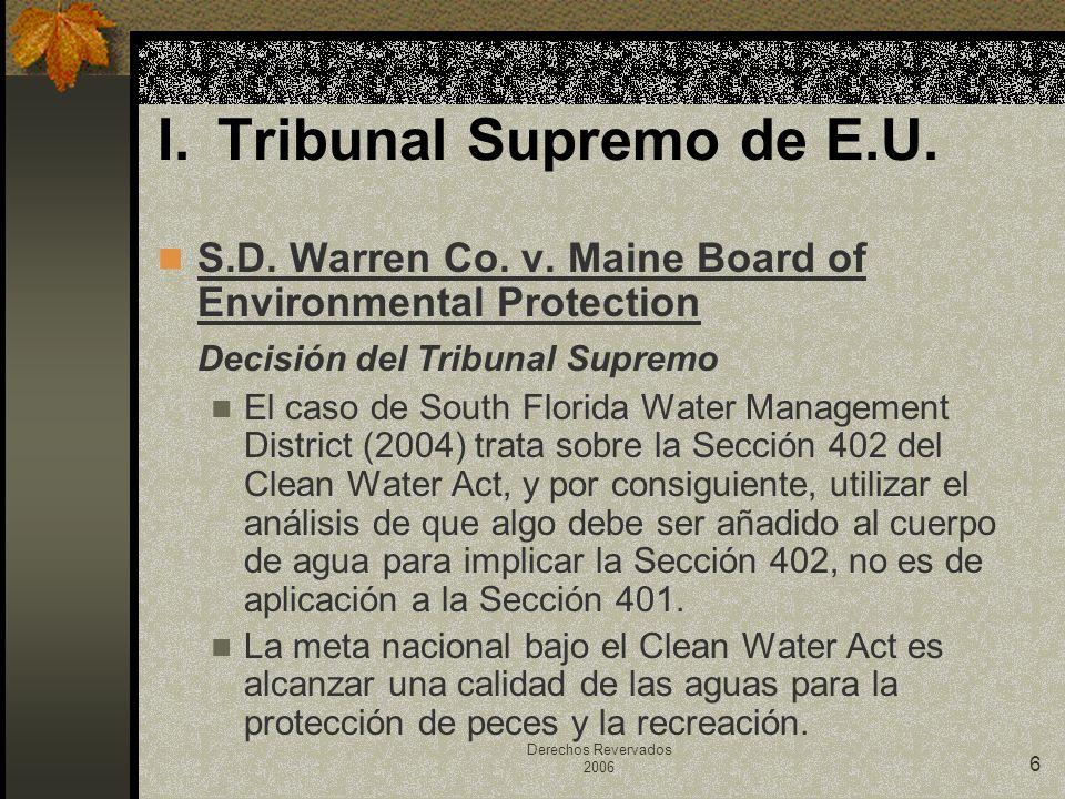 Derechos Revervados 2006 6 S.D. Warren Co. v. Maine Board of Environmental Protection Decisión del Tribunal Supremo El caso de South Florida Water Man