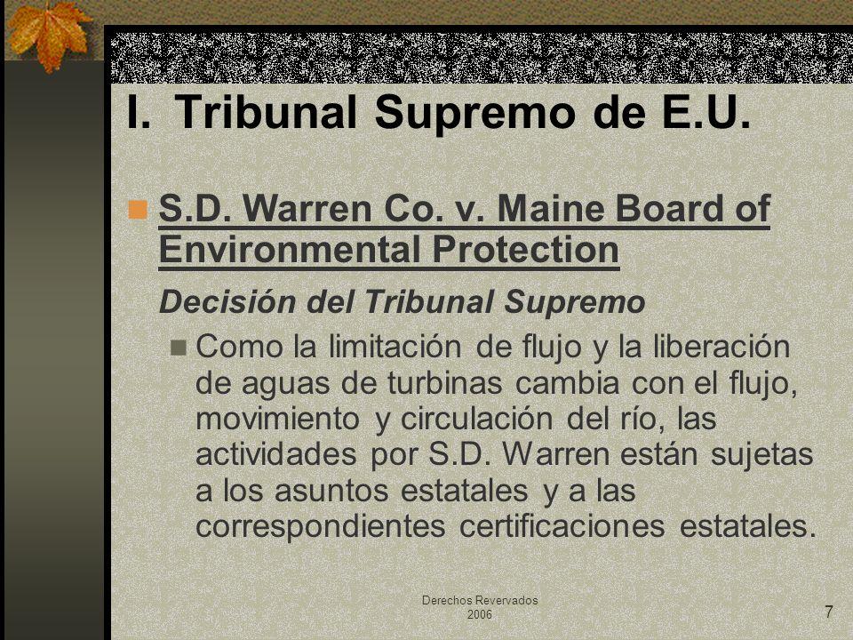 Derechos Revervados 2006 7 S.D. Warren Co. v. Maine Board of Environmental Protection Decisión del Tribunal Supremo Como la limitación de flujo y la l