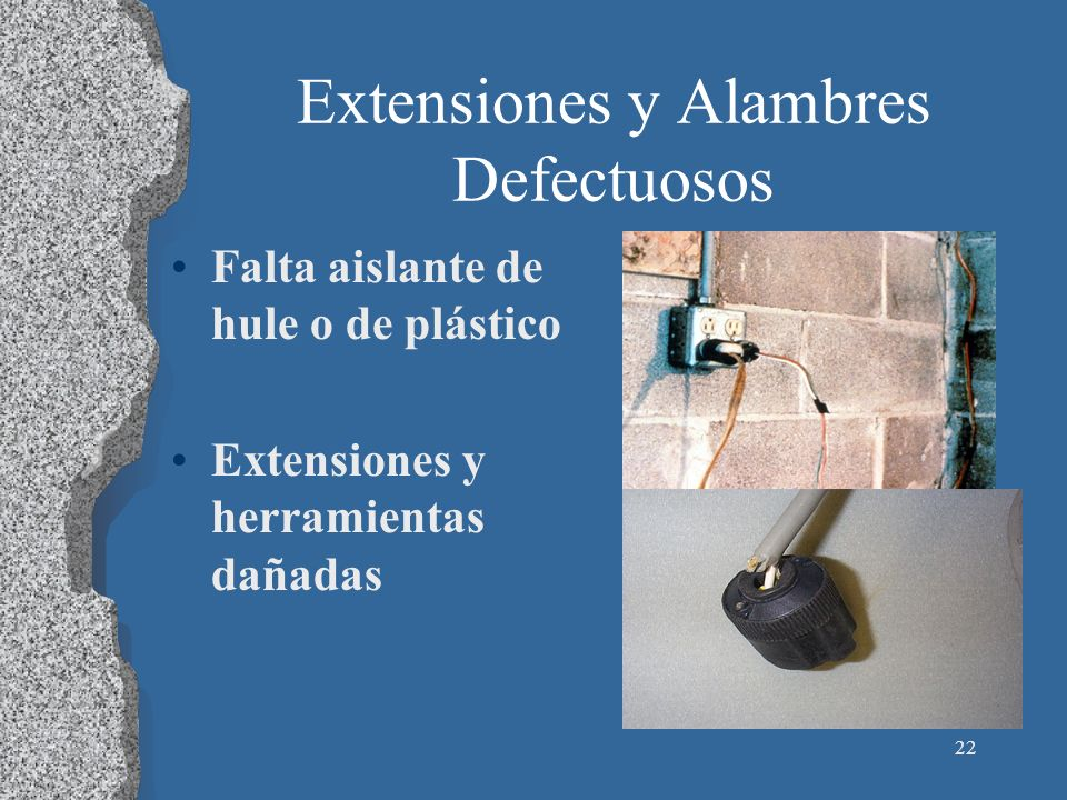 23 Extensiones Dañadas Extensiones pueden dañarse por: Edad Bordes de puertas y ventanas Grapas Materiales adyacentes Movimientos en el área Mal uso puede causar choques, quemaduras o incendios