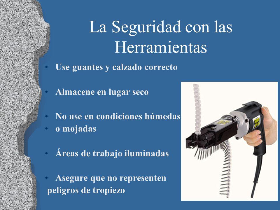 34 La Seguridad con las Herramientas Use guantes y calzado correcto Almacene en lugar seco No use en condiciones húmedas o mojadas Áreas de trabajo il