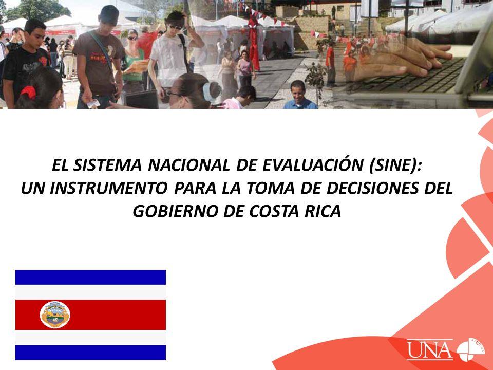 EL SISTEMA NACIONAL DE EVALUACIÓN (SINE): UN INSTRUMENTO PARA LA TOMA DE DECISIONES DEL GOBIERNO DE COSTA RICA