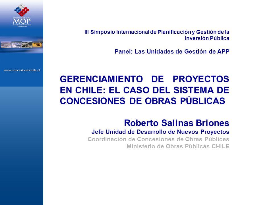 III Simposio Internacional de Planificación y Gestión de la Inversión Pública Panel: Las Unidades de Gestión de APP GERENCIAMIENTO DE PROYECTOS EN CHI
