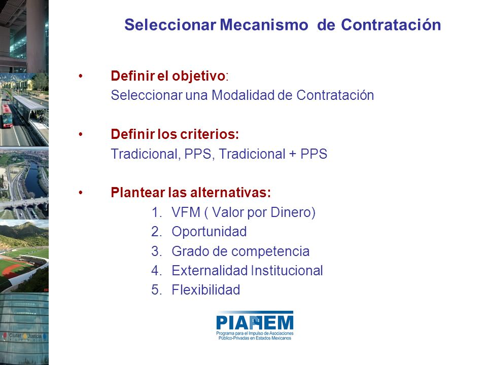 Seleccionar Mecanismo de Contratación Definir el objetivo: Seleccionar una Modalidad de Contratación Definir los criterios: Tradicional, PPS, Tradicio