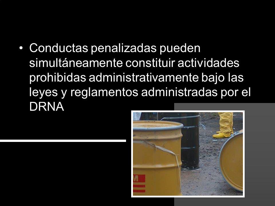 Conductas penalizadas pueden simultáneamente constituir actividades prohibidas administrativamente bajo las leyes y reglamentos administradas por el DRNA