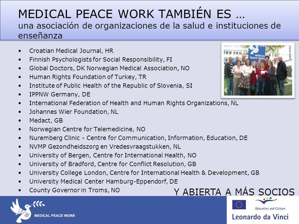 MEDICAL PEACE WORK TAMBIÉN ES … una asociación de organizaciones de la salud e instituciones de enseñanza Croatian Medical Journal, HR Finnish Psychol