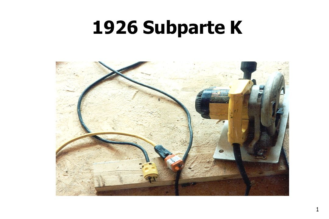 22 1926.404 Diseño y Protección de los Cables Polaridad Invertida Conexión a Tierra GFCI ( Ground Fault Circuit Interrupter)