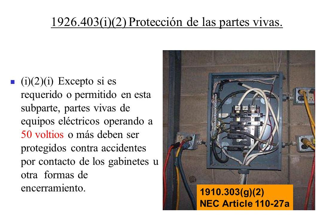 21 (i)(2)(i) Excepto si es requerido o permitido en esta subparte, partes vivas de equipos eléctricos operando a 50 voltios o más deben ser protegidos