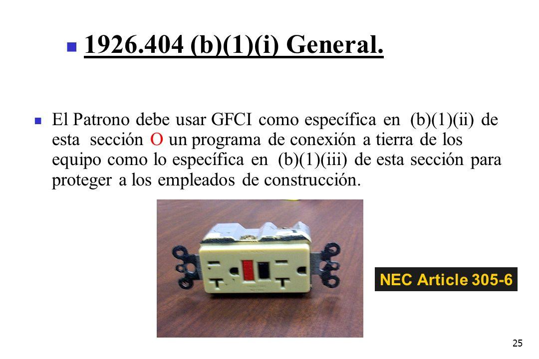 25 1926.404 (b)(1)(i) General. NEC Article 305-6 El Patrono debe usar GFCI como específica en (b)(1)(ii) de esta sección O un programa de conexión a t